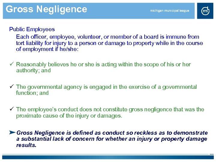 Gross Negligence Public Employees Each officer, employee, volunteer, or member of a board is
