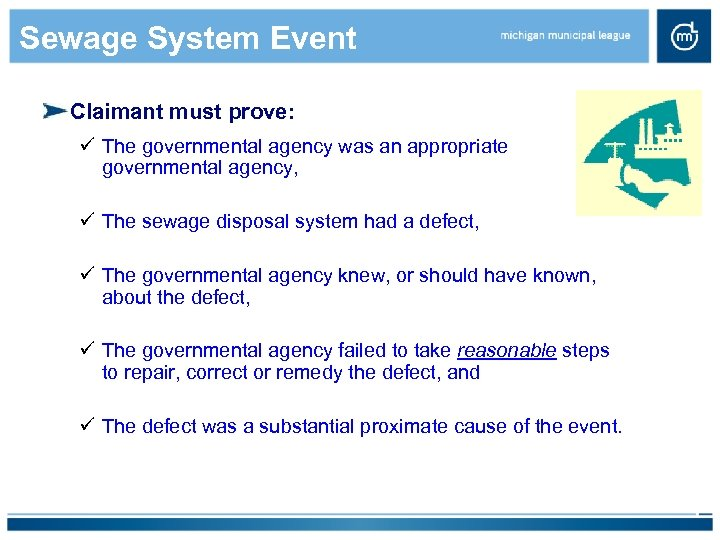 Sewage System Event Claimant must prove: ü The governmental agency was an appropriate governmental