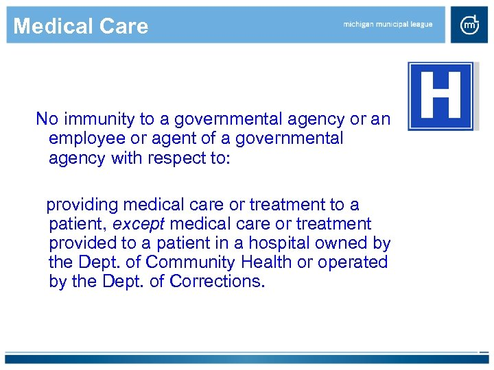 Medical Care No immunity to a governmental agency or an employee or agent of