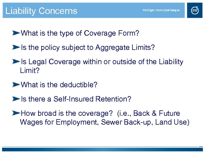 Liability Concerns What is the type of Coverage Form? Is the policy subject to