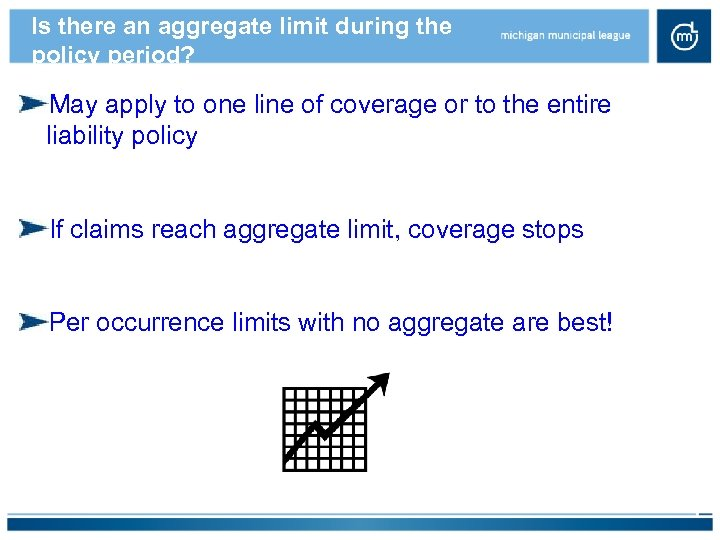 Is there an aggregate limit during the policy period? May apply to one line