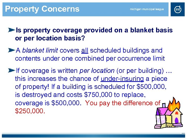Property Concerns Is property coverage provided on a blanket basis or per location basis?