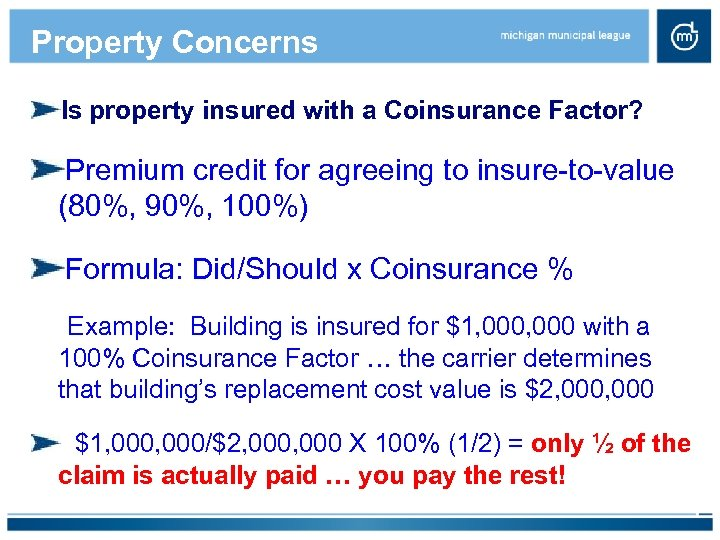 Property Concerns Is property insured with a Coinsurance Factor? Premium credit for agreeing to