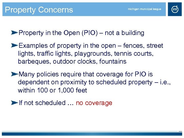 Property Concerns Property in the Open (PIO) – not a building Examples of property