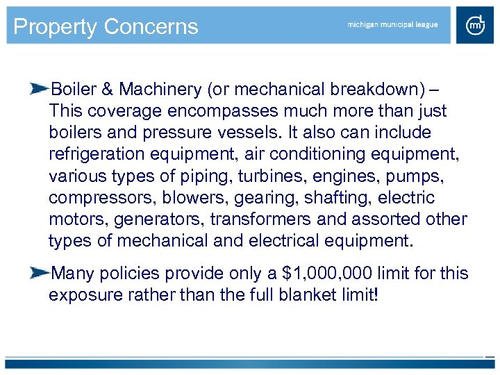 Property Concerns Boiler & Machinery (or mechanical breakdown) – This coverage encompasses much more