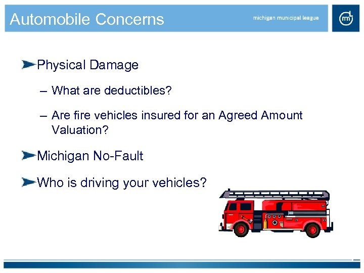 Automobile Concerns Physical Damage – What are deductibles? – Are fire vehicles insured for