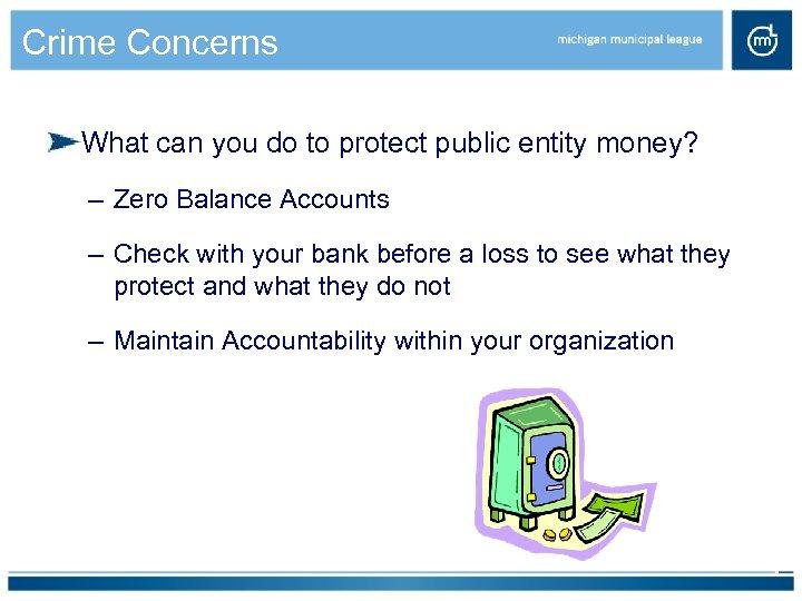 Crime Concerns What can you do to protect public entity money? – Zero Balance