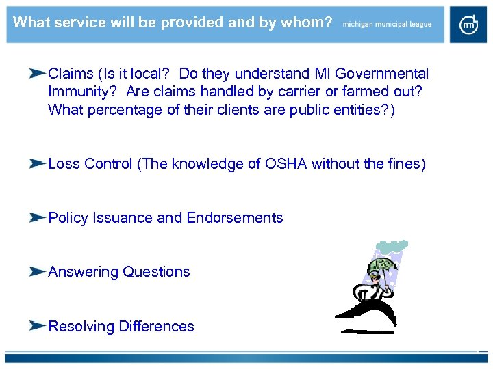 What service will be provided and by whom? Claims (Is it local? Do they