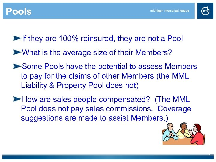 Pools If they are 100% reinsured, they are not a Pool What is the