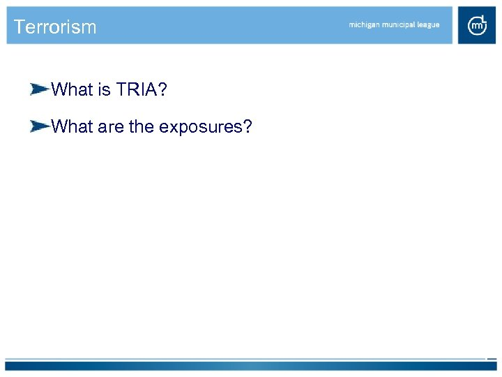 Terrorism What is TRIA? What are the exposures?