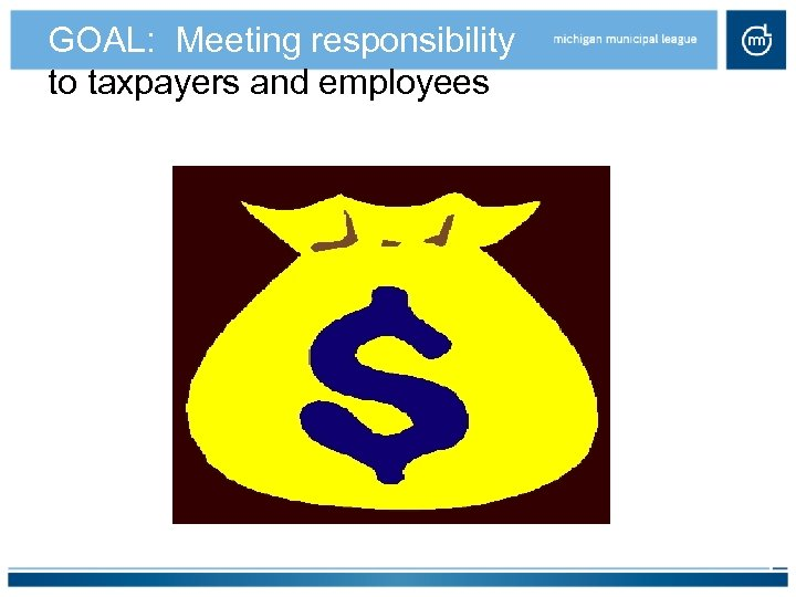 GOAL: Meeting responsibility to taxpayers and employees