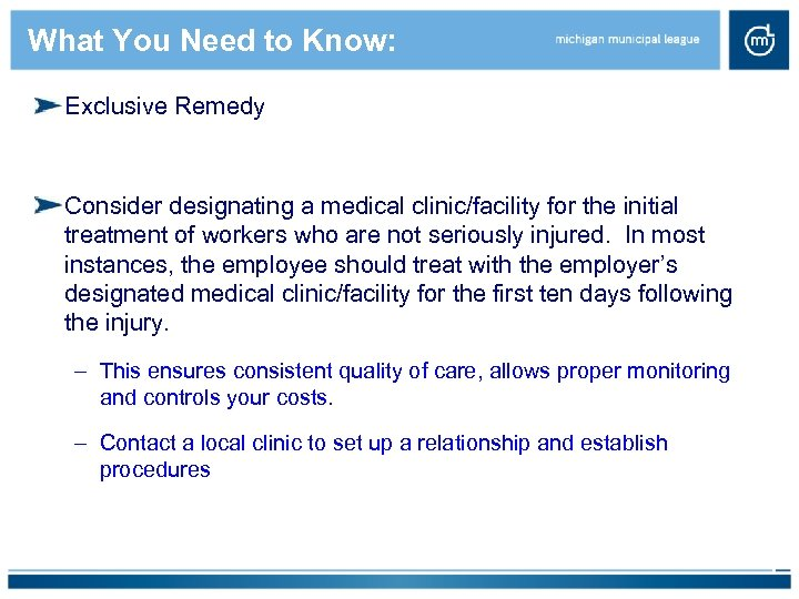 What You Need to Know: Exclusive Remedy Consider designating a medical clinic/facility for the
