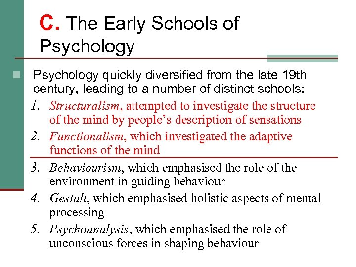 C. The Early Schools of Psychology n Psychology quickly diversified from the late 19