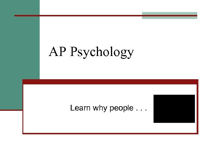 AP Psychology Learn why people. . .