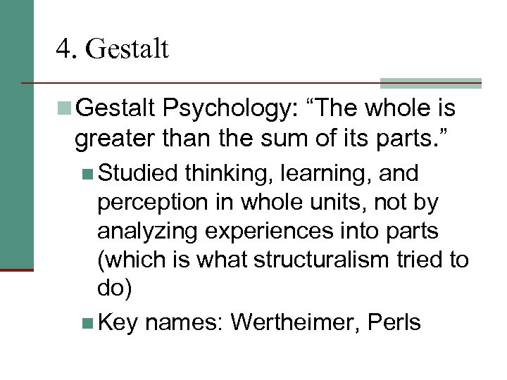 """4. Gestalt n Gestalt Psychology: """"The whole is greater than the sum of its"""