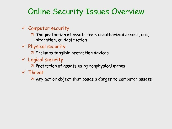 Online Security Issues Overview ü Computer security ä The protection of assets from unauthorized