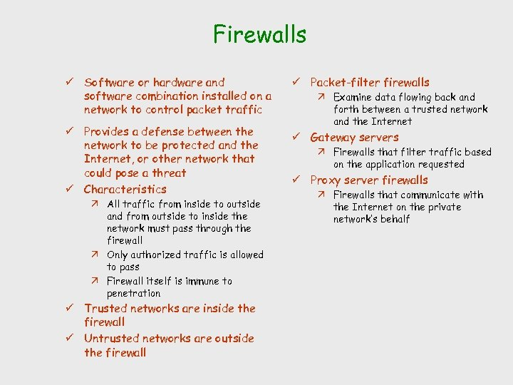 Firewalls ü Software or hardware and software combination installed on a network to control