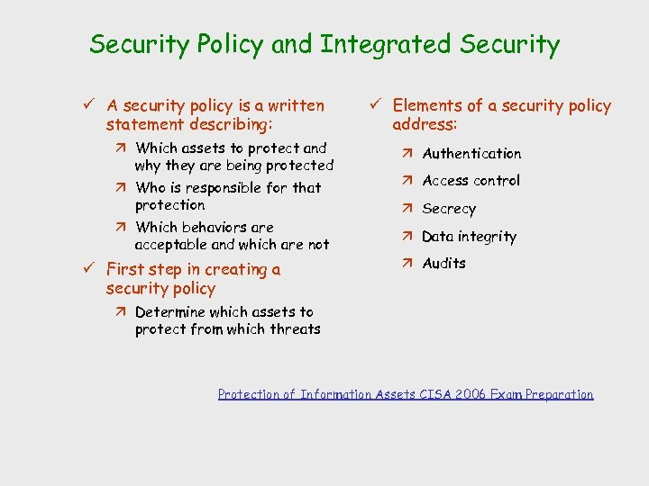 Security Policy and Integrated Security ü A security policy is a written statement describing: