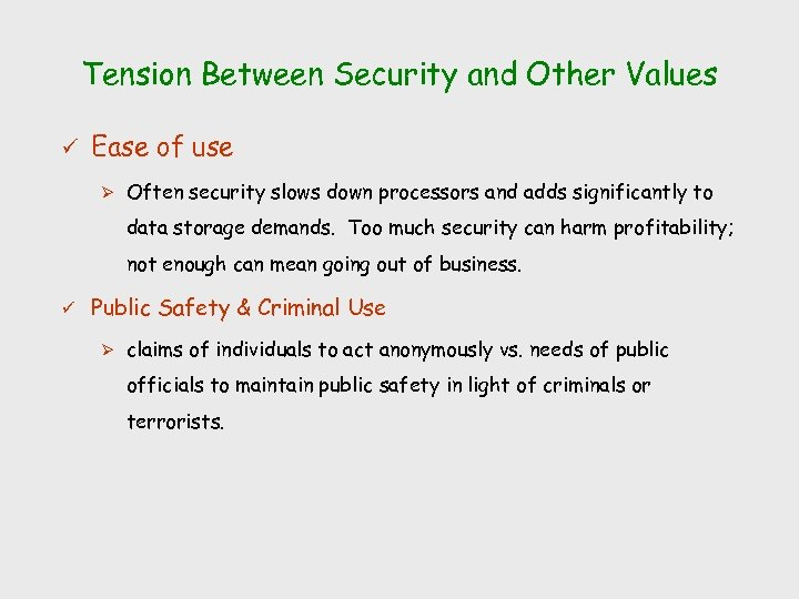 Tension Between Security and Other Values ü Ease of use Ø Often security slows