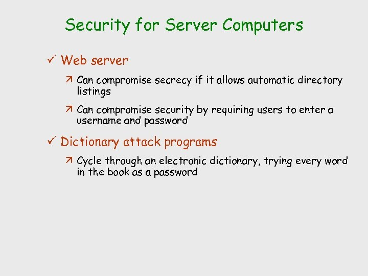 Security for Server Computers ü Web server ä Can compromise secrecy if it allows