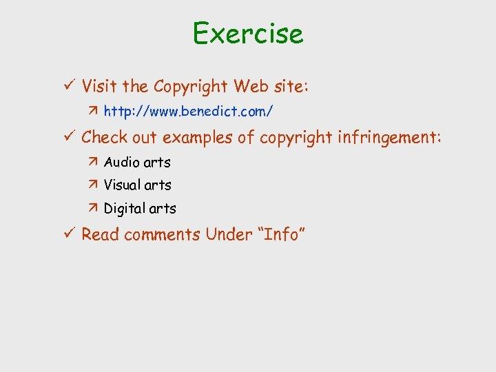 Exercise ü Visit the Copyright Web site: ä http: //www. benedict. com/ ü Check