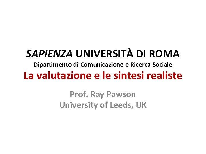 SAPIENZA UNIVERSITÀ DI ROMA Dipartimento di Comunicazione e Ricerca Sociale La valutazione e le