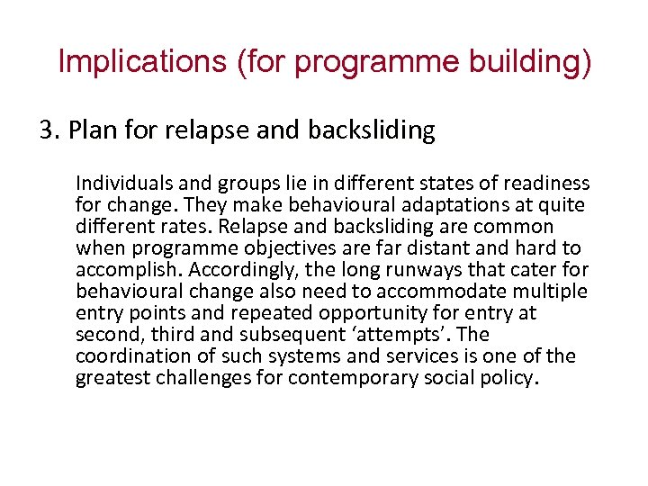 Implications (for programme building) 3. Plan for relapse and backsliding Individuals and groups lie