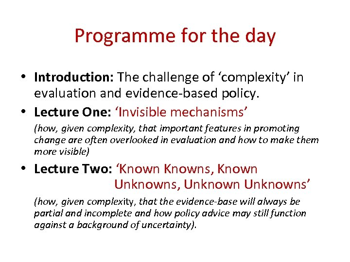 Programme for the day • Introduction: The challenge of 'complexity' in evaluation and evidence-based