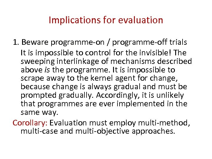 Implications for evaluation 1. Beware programme-on / programme-off trials It is impossible to control