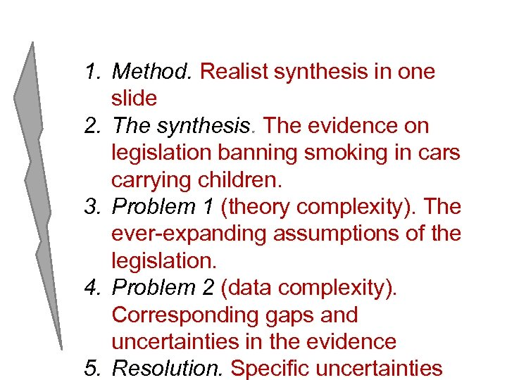 1. Method. Realist synthesis in one slide 2. The synthesis. The evidence on legislation