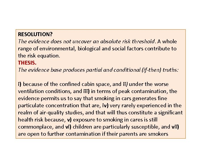 RESOLUTION? The evidence does not uncover an absolute risk threshold. A whole range of