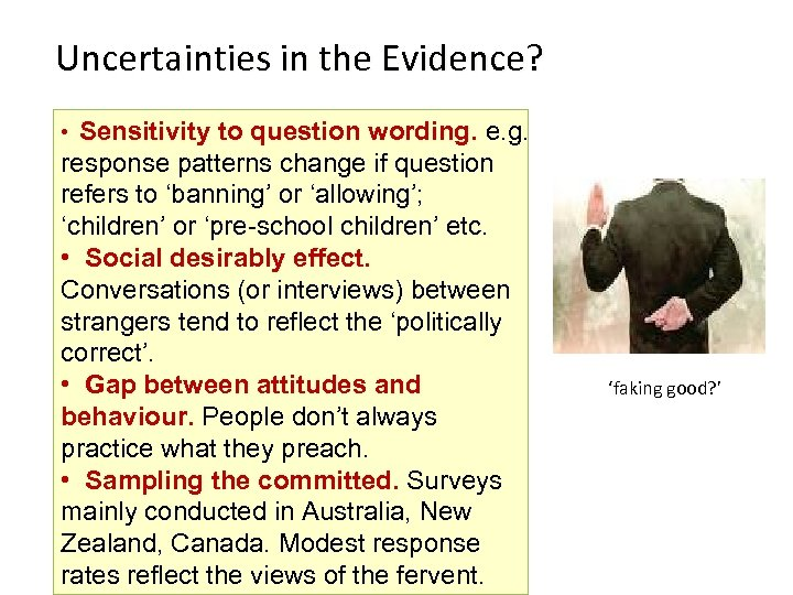 Uncertainties in the Evidence? • Sensitivity to question wording. e. g. response patterns change