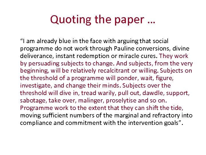 """Quoting the paper … """"I am already blue in the face with arguing that"""