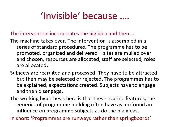 'Invisible' because …. The intervention incorporates the big idea and then … The machine