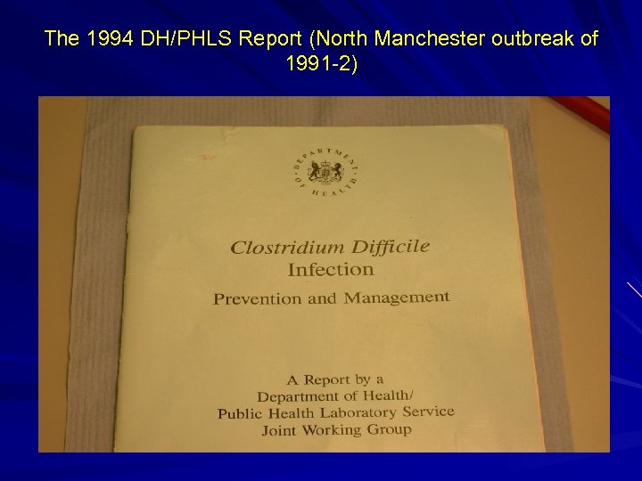 The 1994 DH/PHLS Report (North Manchester outbreak of 1991 -2)
