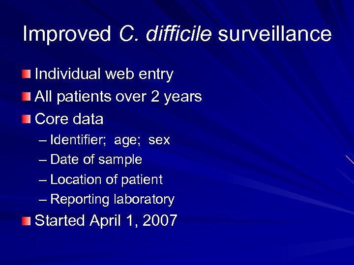 Improved C. difficile surveillance Individual web entry All patients over 2 years Core data