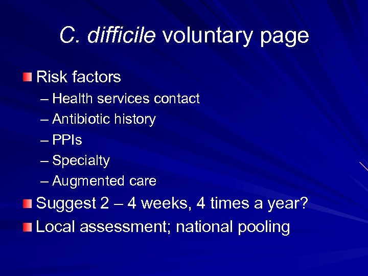 C. difficile voluntary page Risk factors – Health services contact – Antibiotic history –