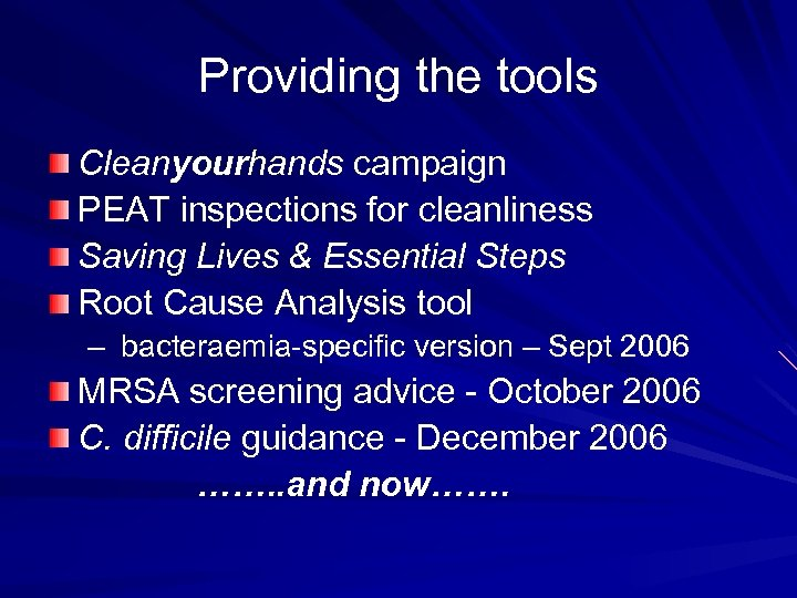 Providing the tools Cleanyourhands campaign PEAT inspections for cleanliness Saving Lives & Essential Steps