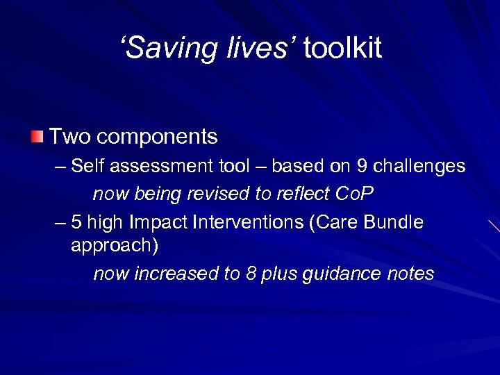 'Saving lives' toolkit Two components – Self assessment tool – based on 9 challenges