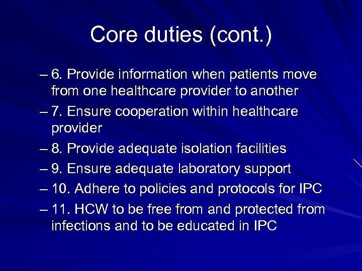Core duties (cont. ) – 6. Provide information when patients move from one healthcare