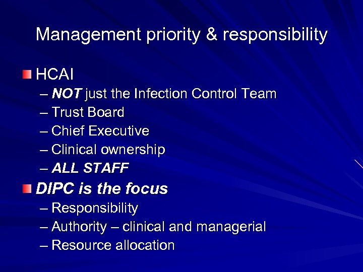 Management priority & responsibility HCAI – NOT just the Infection Control Team – Trust