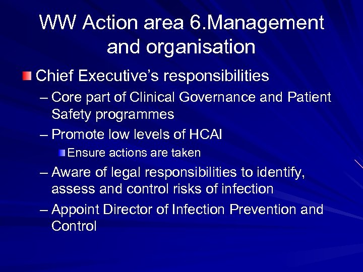 WW Action area 6. Management and organisation Chief Executive's responsibilities – Core part of