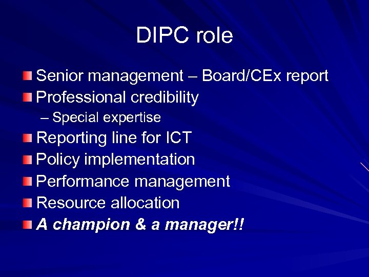 DIPC role Senior management – Board/CEx report Professional credibility – Special expertise Reporting line
