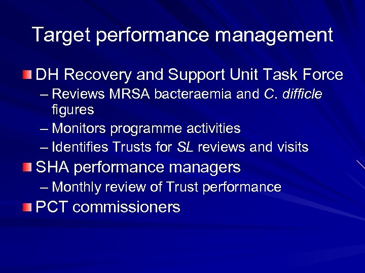 Target performance management DH Recovery and Support Unit Task Force – Reviews MRSA bacteraemia