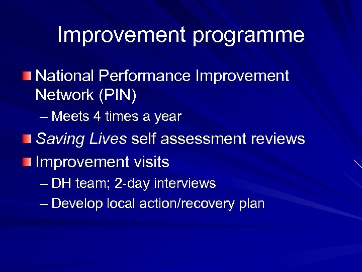 Improvement programme National Performance Improvement Network (PIN) – Meets 4 times a year Saving