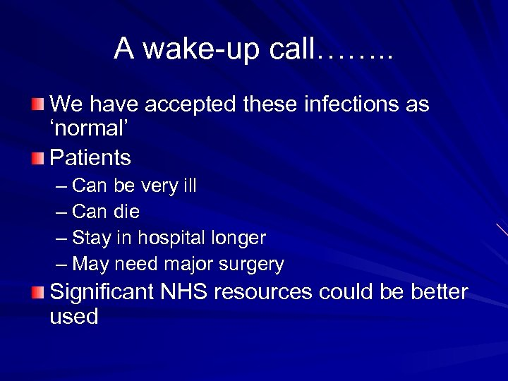 A wake-up call……. . We have accepted these infections as 'normal' Patients – Can