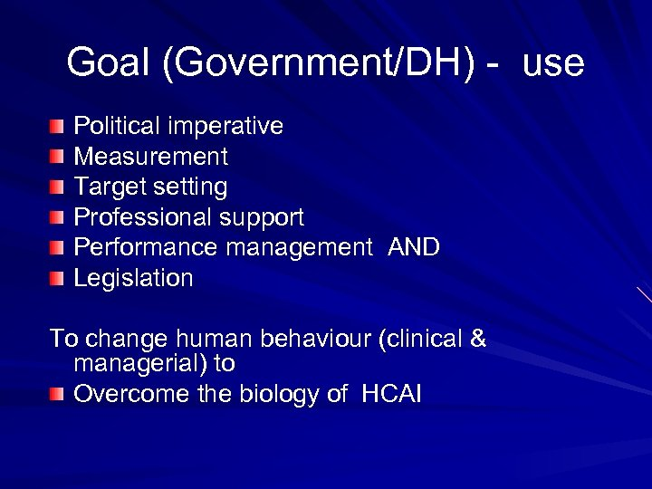 Goal (Government/DH) - use Political imperative Measurement Target setting Professional support Performance management AND