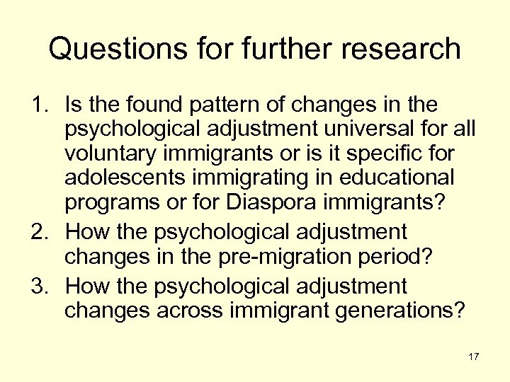 Questions for further research 1. Is the found pattern of changes in the psychological