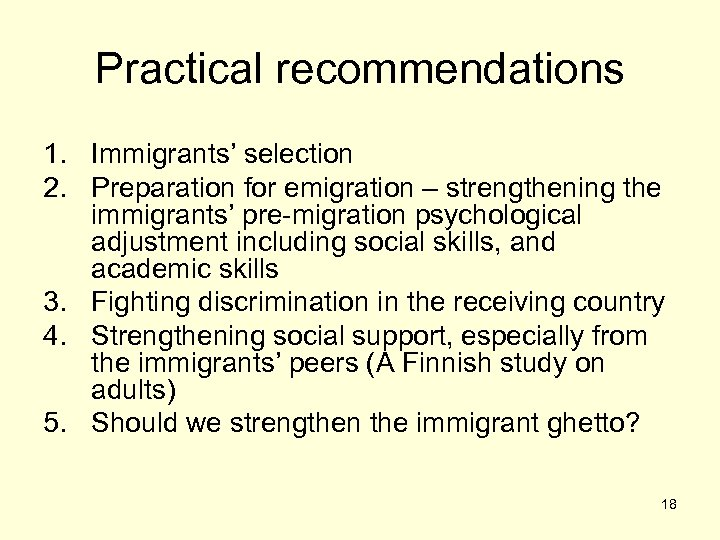 Practical recommendations 1. Immigrants' selection 2. Preparation for emigration – strengthening the immigrants' pre-migration