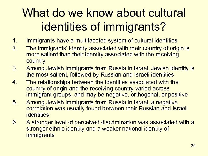 What do we know about cultural identities of immigrants? 1. 2. 3. 4. 5.